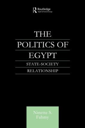The Politics of Egypt: State-Society Relationship, 1st Edition (Paperback) book cover