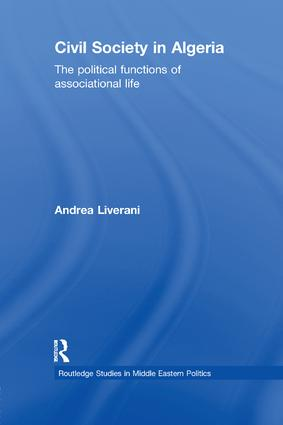 Civil Society in Algeria: The Political Functions of Associational Life (Paperback) book cover