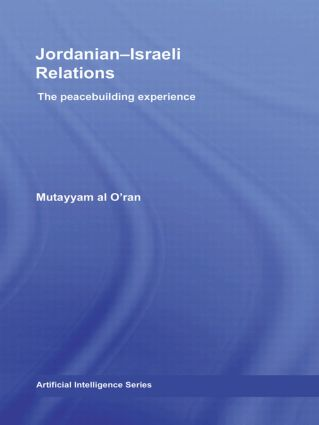 Jordanian-Israeli Relations: The peacebuilding experience, 1st Edition (Paperback) book cover