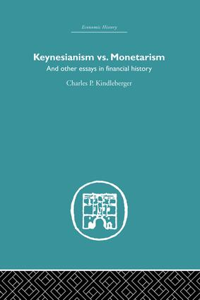 Keynesianism vs. Monetarism: And other essays in financial history book cover