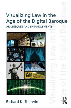 Visualizing Law in the Age of the Digital Baroque: Arabesques & Entanglements book cover