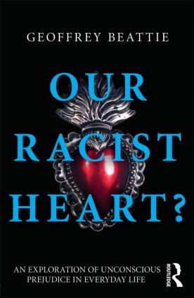 Our Racist Heart?: An Exploration of Unconscious Prejudice in Everyday Life (Paperback) book cover