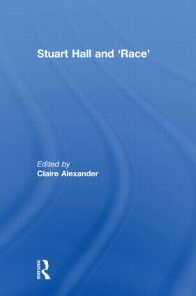 Stuart Hall and 'Race': 1st Edition (Hardback) book cover