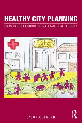 Healthy City Planning: From Neighbourhood to National Health Equity book cover