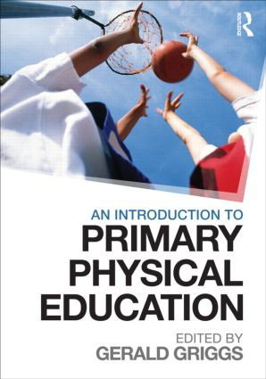An Introduction to Primary Physical Education: 1st Edition (Paperback) book cover