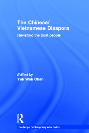 The Chinese/Vietnamese Diaspora: Revisiting the boat people (Hardback) book cover