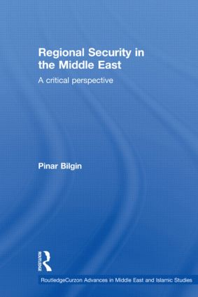 Regional Security in the Middle East: A Critical Perspective, 1st Edition (Paperback) book cover