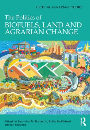 The Politics of Biofuels, Land and Agrarian Change (Hardback) book cover