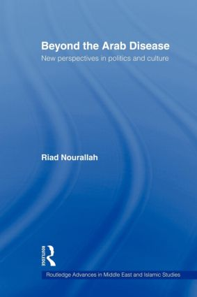Beyond the Arab Disease: New Perspectives in Politics and Culture, 1st Edition (Paperback) book cover