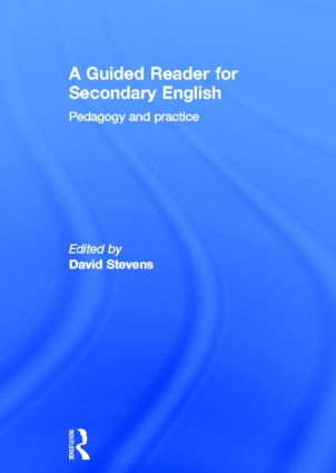 A Guided Reader for Secondary English: Pedagogy and practice, 1st Edition (Hardback) book cover