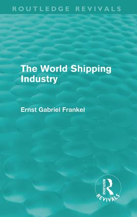 The World Shipping Industry: 1st Edition (Hardback) book cover