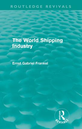 The World Shipping Industry (Routledge Revivals): 1st Edition (Paperback) book cover