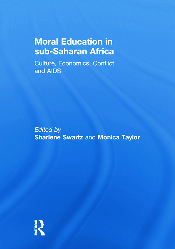 Moral Education in sub-Saharan Africa: Culture, Economics, Conflict and AIDS (Hardback) book cover