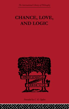 Chance, Love, and Logic: Philosophical Essays book cover