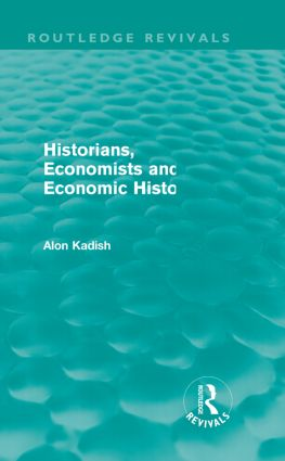 Historians, Economists, and Economic History (Routledge Revivals): 1st Edition (Paperback) book cover