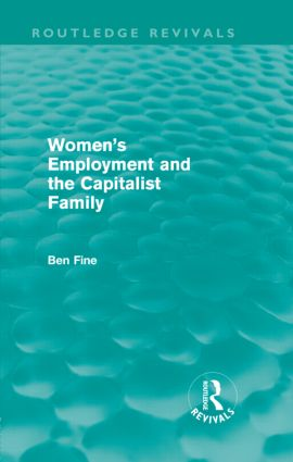 Women's Employment and the Capitalist Family (Hardback) book cover