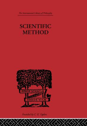 Scientific method: An Inquiry into the Character and Validity of Natural Laws, 1st Edition (Paperback) book cover
