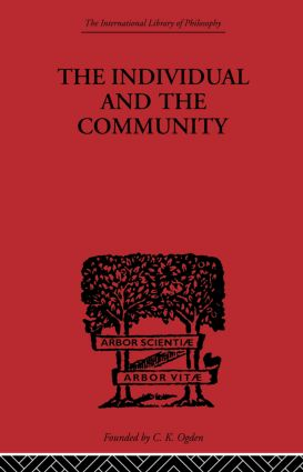 The Individual and the Community: A Historical Analysis of the Motivating Factors Of Social Conduct book cover