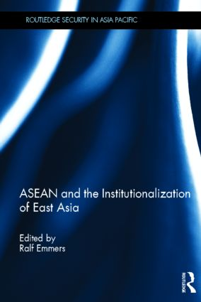 ASEAN and the Institutionalization of East Asia (Hardback) book cover