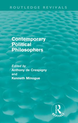 Contemporary Political Philosophers (Routledge Revivals): 1st Edition (Paperback) book cover