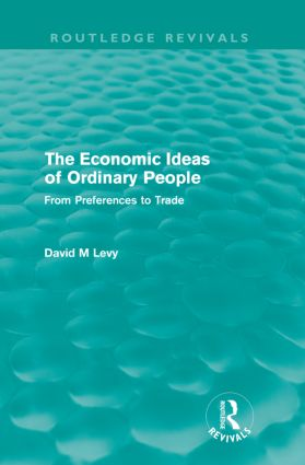 The economic ideas of ordinary people (Routledge Revivals): From preferences to trade, 1st Edition (Paperback) book cover