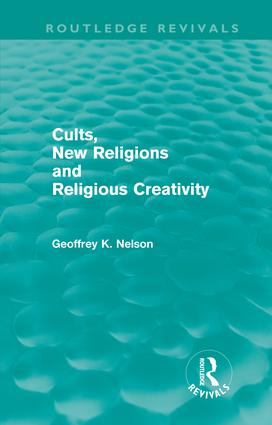 Cults, New Religions and Religious Creativity (Hardback) book cover