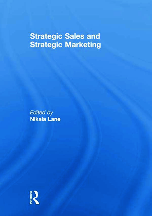 Strategic Sales and Strategic Marketing: 1st Edition (Hardback) book cover