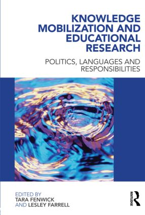 Knowledge Mobilization and Educational Research: Politics, languages and responsibilities (Paperback) book cover