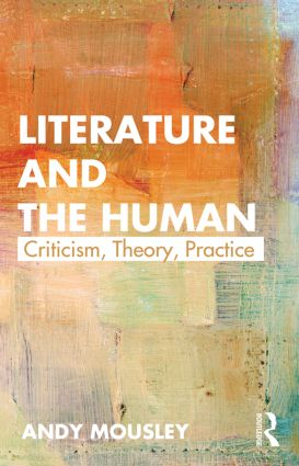 Literature and the Human: Criticism, Theory, Practice (Paperback) book cover