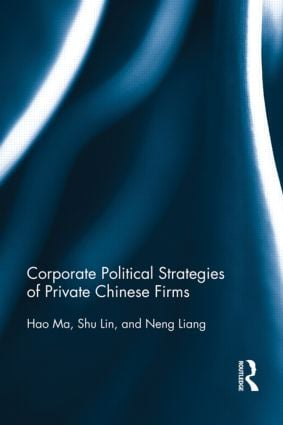Corporate Political Strategies of Private Chinese Firms: 1st Edition (Hardback) book cover