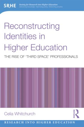Reconstructing Identities in Higher Education: The rise of 'Third Space' professionals (Paperback) book cover