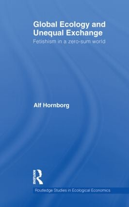 Global Ecology and Unequal Exchange: Fetishism in a Zero-Sum World (Hardback) book cover