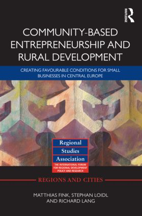 Community-based Entrepreneurship and Rural Development: Creating Favourable Conditions for Small Businesses in Central Europe (Hardback) book cover