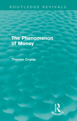 The Phenomenon of Money (Routledge Revivals) book cover