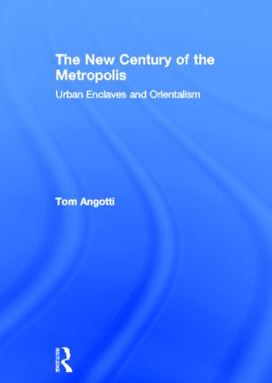 The New Century of the Metropolis: Urban Enclaves and Orientalism, 1st Edition (Hardback) book cover