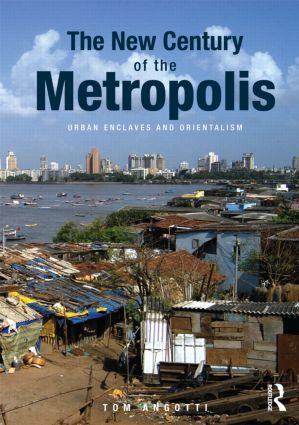 The New Century of the Metropolis: Urban Enclaves and Orientalism, 1st Edition (Paperback) book cover