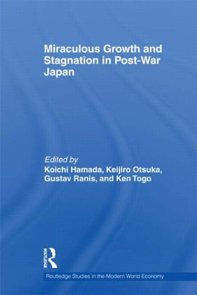 Miraculous Growth and Stagnation in Post-War Japan: 1st Edition (Hardback) book cover