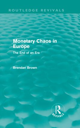 Monetary Chaos in Europe: The End of an Era, 1st Edition (Hardback) book cover