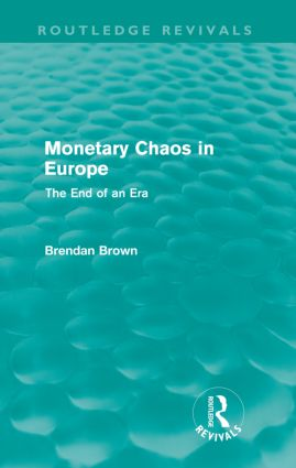 Monetary Chaos in Europe (Routledge Revivals): The End of an Era, 1st Edition (Paperback) book cover