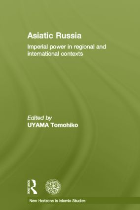 Asiatic Russia: Imperial Power in Regional and International Contexts (Hardback) book cover