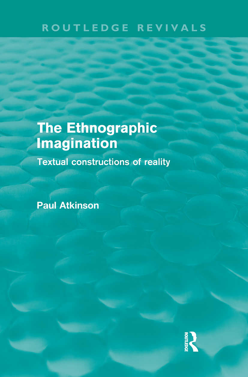 The Ethnographic Imagination (Routledge Revivals): Textual constructions of reality (Paperback) book cover