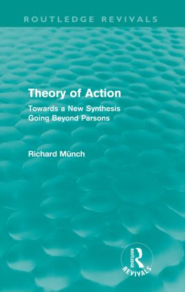 Theory of Action (Routledge Revivals): Towards a New Synthesis Going Beyond Parsons, 1st Edition (Paperback) book cover