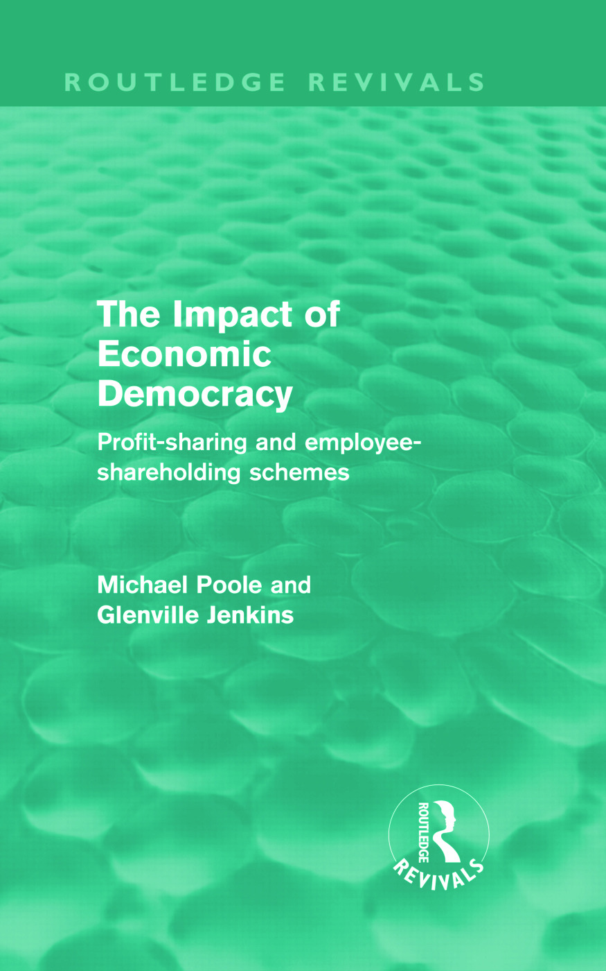 The Impact of Economic Democracy: Profit-sharing and Employee-Shareholding Schemes (Hardback) book cover