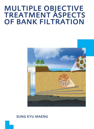 Multiple Objective Treatment Aspects of Bank Filtration: 1st Edition (Paperback) book cover