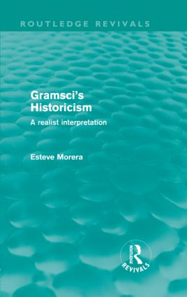 Gramsci's Historicism: A Realist Interpretation (Hardback) book cover