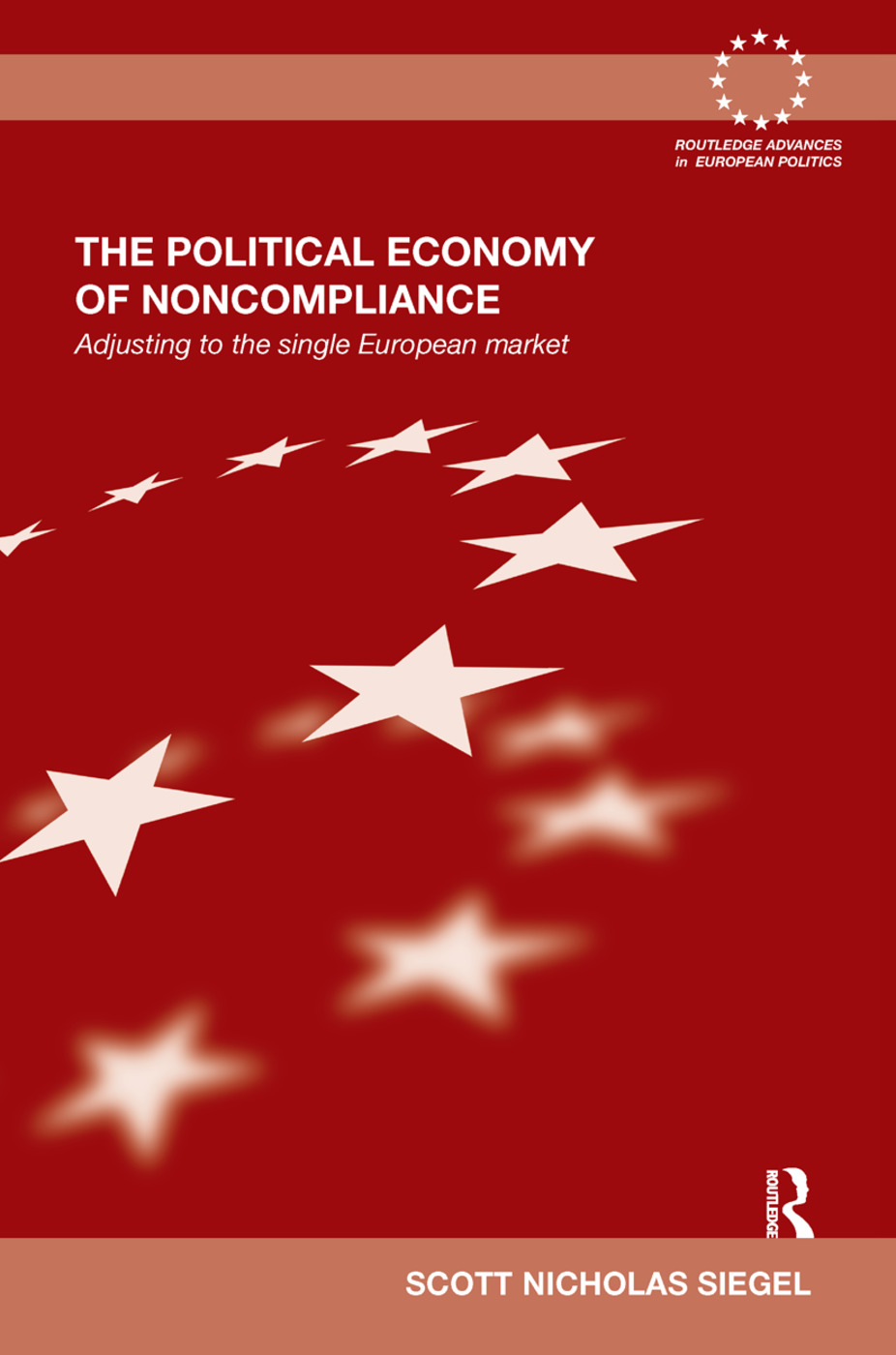 The Political Economy of Noncompliance: Adjusting to the Single European Market, 1st Edition (Hardback) book cover