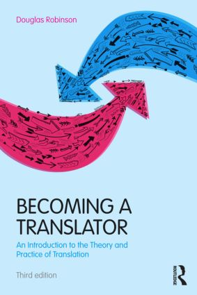 Becoming a Translator: An Introduction to the Theory and Practice of Translation, 3rd Edition (Paperback) book cover