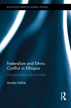 Federalism and Ethnic Conflict in Ethiopia: A Comparative Regional Study book cover