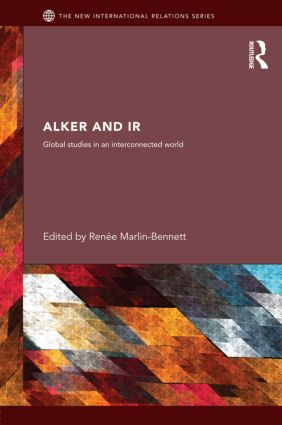 Alker and IR: Global Studies in an Interconnected World (Hardback) book cover