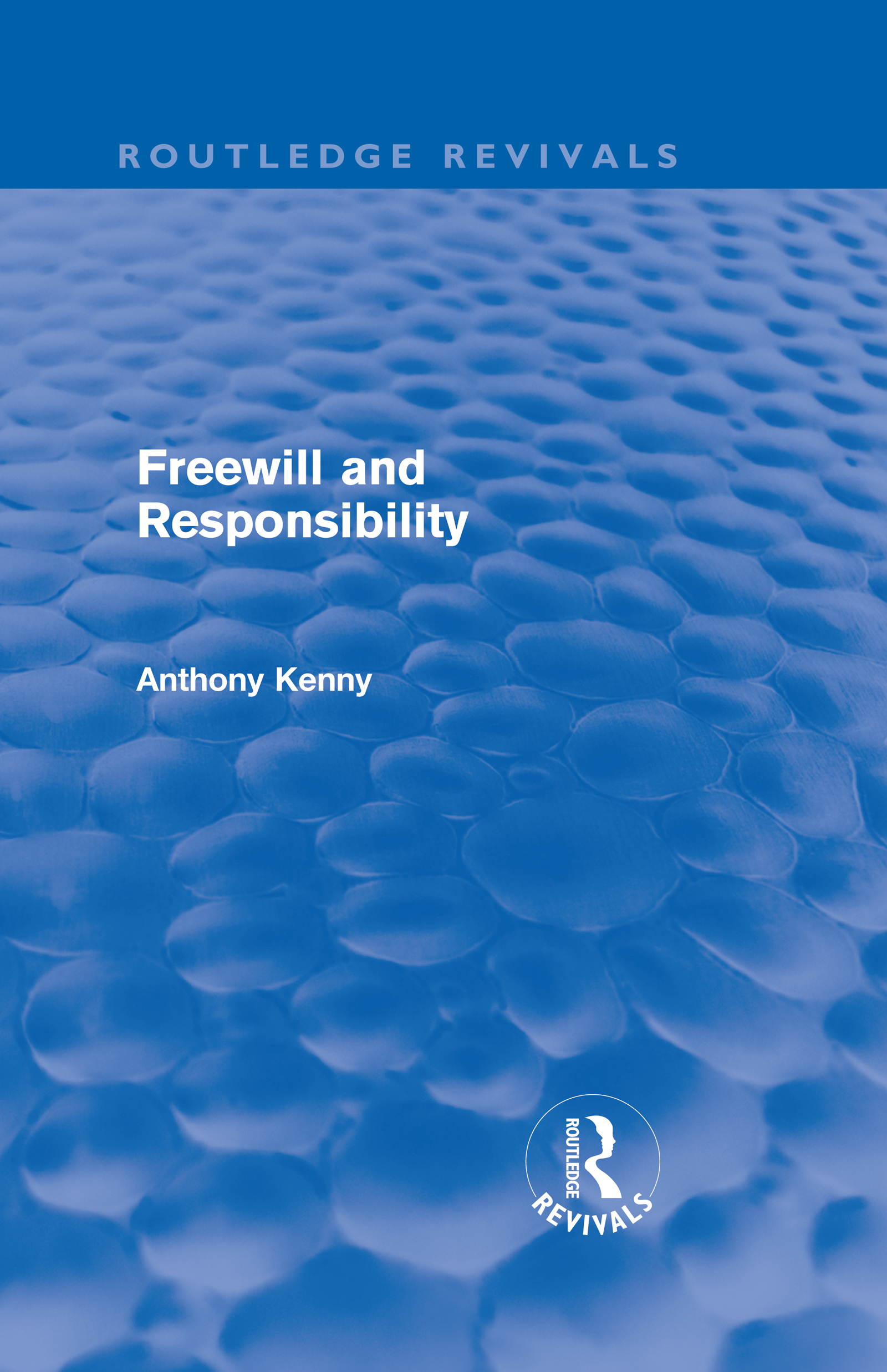 Freewill and Responsibility (Routledge Revivals) (Hardback) book cover